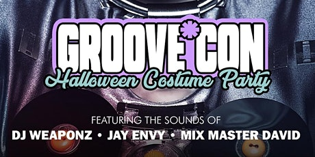 GROOVE*CON Costume Party with DJ Weaponz, Jay Envy and Mix Master David tickets