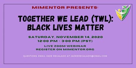 Together We Lead (TWL): Black Lives Matter tickets