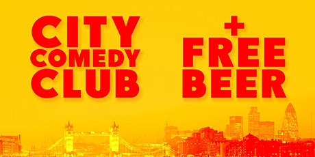 CITY COMEDY CLUB + FREE BEER tickets