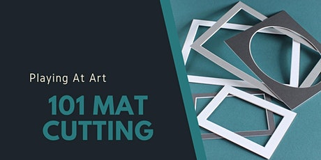 Playing at  Art - 101 Mat Cutting (3hrs) tickets