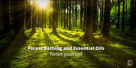 Forest Bathing and Essential oils tickets