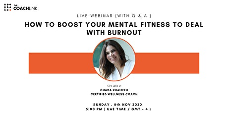 HOW TO BOOST YOUR MENTAL FITNESS TO DEAL WITH BURNOUT tickets