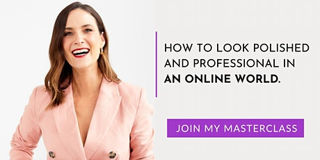 HOW TO LOOK POLISHED AND PROFESSIONAL IN AN ONLINE WORLD tickets