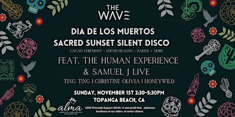 DIA DE LOS MUERTOS SACRED SILENT DISCO FT. THE HUMAN EXPERIENCE AND SAM J tickets