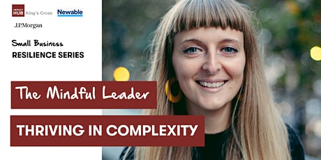SBR Series -The Mindful Leader: Thriving in Complexity tickets