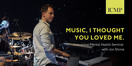 Music, I thought you loved me tickets