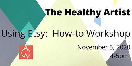 The Healthy Artist: Using Etsy | How-to Workshop tickets