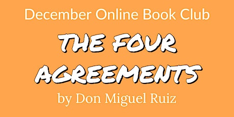 December Online Book Club: THE FOUR AGREEMENTS by Don Miguel Ruiz tickets