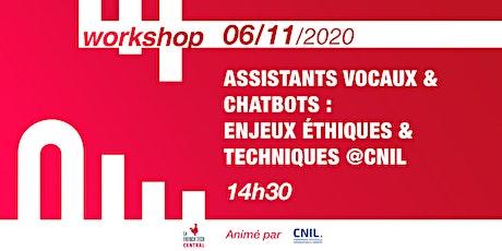 [Workshop]Assistants vocaux & chatbots : enjeux éthiques & techniques @CNIL billets