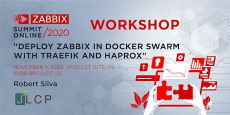 Workshop: Deploy Zabbix in Docker Swarm with Traefik and HAPROXY tickets