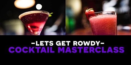 Lets get (Rowdy) Cocktail Masterclass tickets