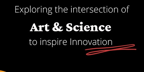 Exploring the intersection of Art and Science to inspire innovation tickets