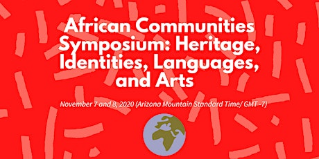 African Communities Symposium:Heritage, Identities, Languages, and Arts tickets
