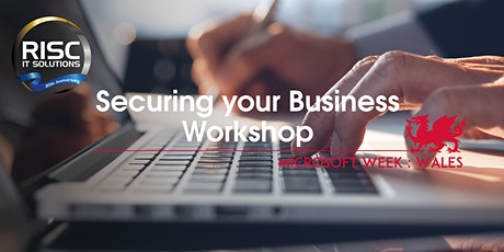 Securing your Business Workshop - Microsoft Week: Wales