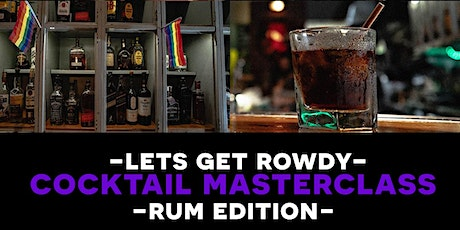 Lets get (Rowdy) Cocktail Masterclass – Rum edition tickets