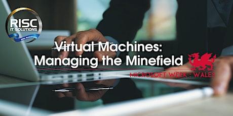 Virtual Machines: Navigating the Minefield - Microsoft Week: Wales tickets