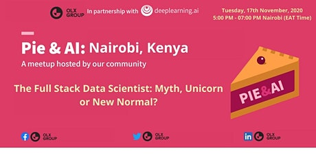 Pie&AI: Nairobi - The Full-Stack Data Scientist: Myth, Unicorn or New Norm? tickets