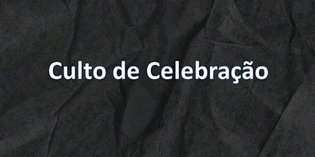 Culto de Celebração // 01/11/2020 - 10:30h tickets