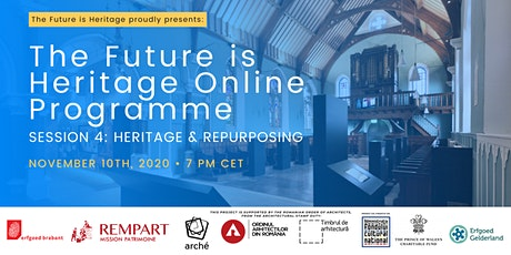 The Future is Heritage Online Programme   Session 4: Heritage & Repurposing tickets