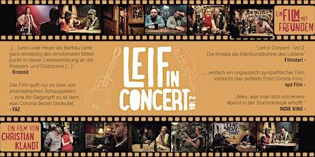"""Film: """"LEIF IN CONCERT VOL.2"""" & Gesprächsrunde mit  Regisseur & Produzent Tickets"""