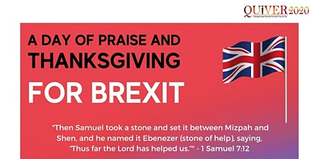 A Day Of Praise And Thanksgiving For Brexit Gathering tickets