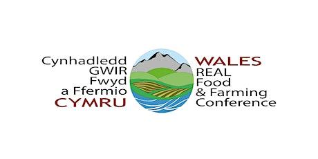 Cynhadledd Gwir Fwyd a Ffermio Cymru/Wales Real Food and Farming Conference tickets