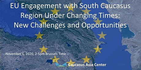 EU engagement with South Caucasus region under changing times tickets