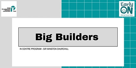 Copy of IN CENTRE PROGRAM - Big Builders (12 months to 6 years old) tickets