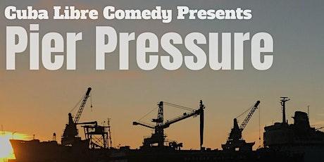 Pier Pressure tickets