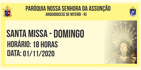 PNSASSUNCÃO CABO FRIO - SANTA MISSA - DOMINGO - 18 HORAS - 01/11/2020 ingressos