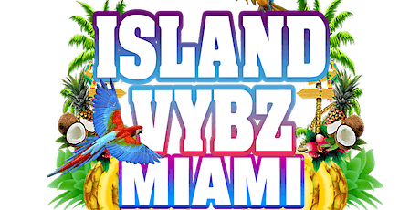 Island Vybz Miami (Thanksgiving Weekend) tickets