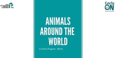 Copy of IN CENTRE PROGRAM - Animals Around the World (Birth to 6 years) tickets