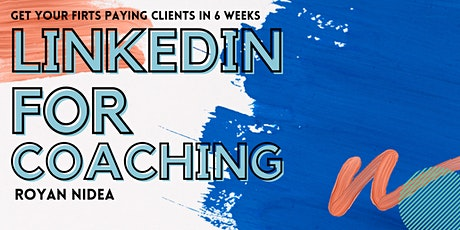 How To Leverage Linkedin For Your Coaching Business tickets