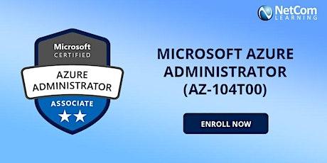 AZ-104T00: Microsoft Azure Administrator 4-Day Online Training tickets