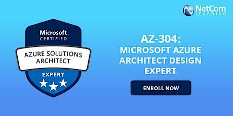 Microsoft Azure Architect Design Expert (AZ-304) 4-Days Class - Online tickets