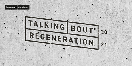 Talking 'Bout  Regeneration tickets
