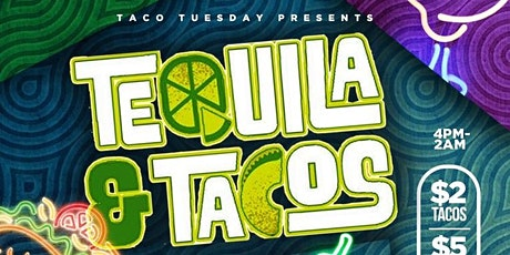 TEQUILA N TACOS TACO TUESDAY $2 TACOS + $5 MARGARITAS tickets