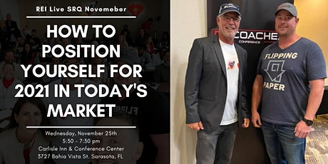 How to Position Yourself for 2021 in Today's Market! REI Live SRQ November! tickets