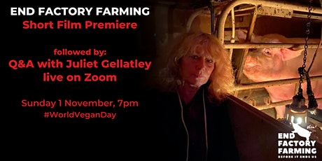 End Factory Farming Short Film Premiere and Q&A with Juliet Gellatley tickets