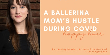 Welcome to Ballet School: A Ballerina Mom's Hustle During COVID tickets