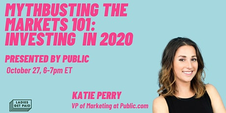 Mythbusting the Markets: Investing 101 in 2020 (Presented by Public) tickets