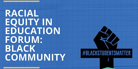 Racial equity in education Forum: Black community tickets