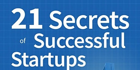 Speaker Series w/ Author of *21 Secrets of Successful Startups* Tickets
