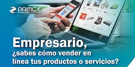 Empresario, ¿sabes cómo vender en línea tus productos o servicios? entradas