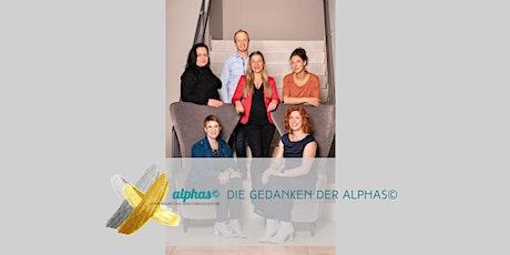 """Die Gedanken der alphas© - Präsentiere deine Idee """"ONLINE"""" Tickets"""
