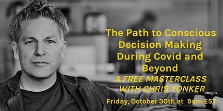 The Path to Conscious Decision Making During Covid and Beyond tickets