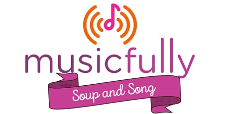 Musicfully Soup and Song Concert tickets