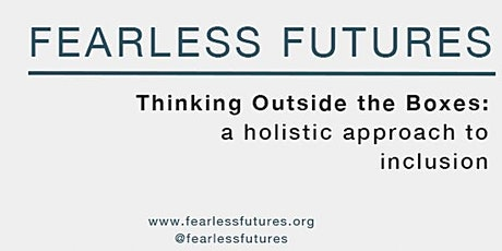 Virtual Workshop - Thinking Outside the Boxes: a holistic approach