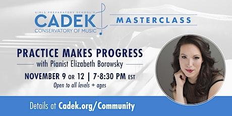 Cadek Masterclass: Practice Makes Progress with Elizabeth Borowsky tickets