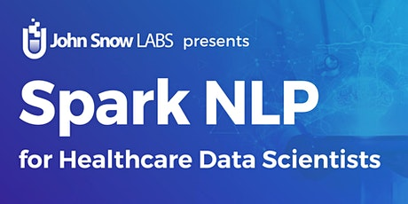 Spark NLP for Healthcare Data Scientists - Training & Certification tickets
